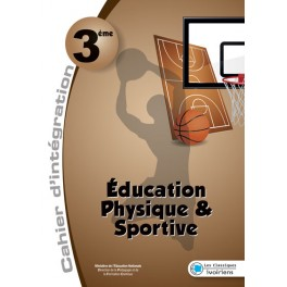 EDUCATION PHYSIQUE ET SPORTIVE 3ème-MON CAHIER D'INTEGRATION