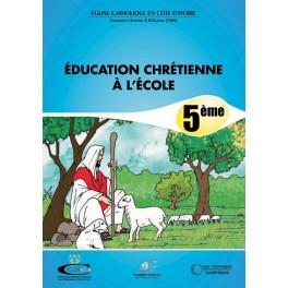 EDUCATION CHRETIENNE A L'ECOLE DE  5ème