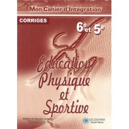 GUIDE CORRIGE EDUCATION PHYSIQUE ET SPORTIVE 6è et 5è-MON CAHIER D'INTEGRATION