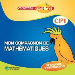 MON COMPAGNON DE MATHEMATIQUES CP1 - CACATOÈS