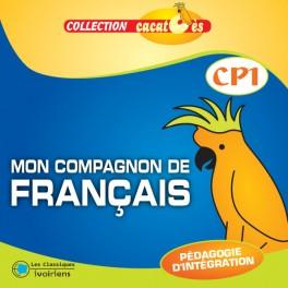 MON COMPAGNON DE FRANÇAIS CP1 - CACATOÈS