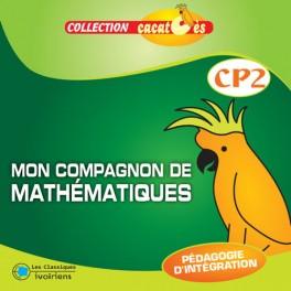 MON COMPAGNON DE MATHEMATIQUES CP2 - CACATOÈS