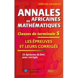 ANNALES DE AFRICAINES MATHEMATIQUES  TERMINALE. S. EPREUVES ET LEURS CORRIGES