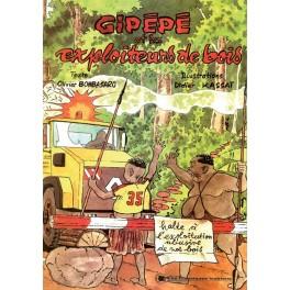 GYPEPE ET LES EXPLOITEURS DE BOIS