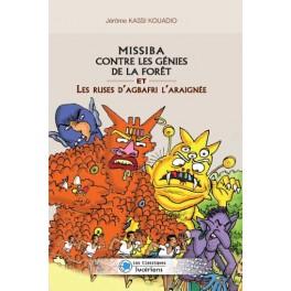 MISSIBA CONTRE LES GENIES DE LA FORËTS ET LES RUSES D'AGBAFRI L'ARAIGNEE