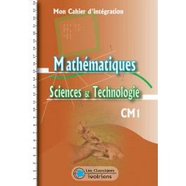MON CAHIER D'INTEGRATION MATHEMATIQUE / SCIENCES ET TECHNOLOGIE CM1