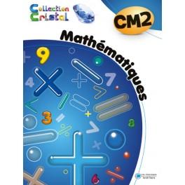 MATHEMATIQUES CM2 - CRISTAL