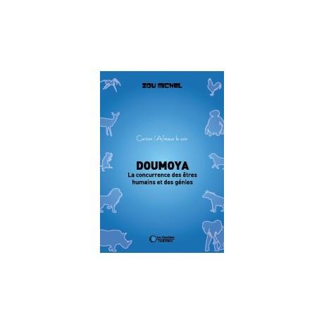 DOUMOYA, la concurrence des êtres humains et des génies