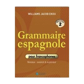 GRAMMAIRE ESPAGNOLE Tome 2