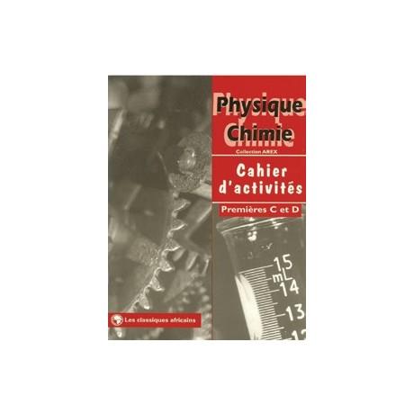 PHYSIQUE-CHIMIE 1ère C&D cahier d'activité