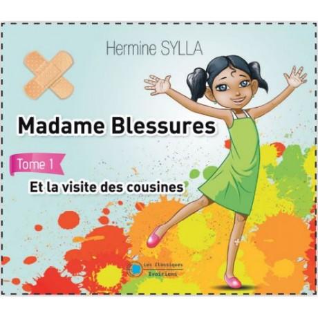 MADAME BLESSURES ET LA VISITE DES COUSINES