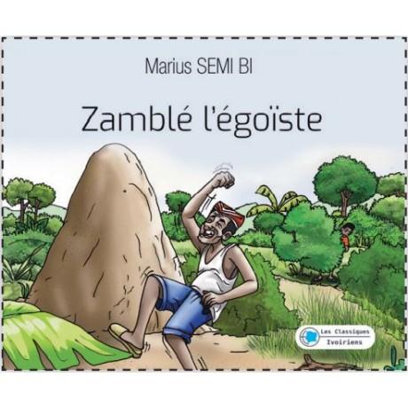 ZAMBLÉ L'ÉGOÏSTE