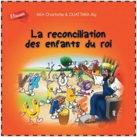 LA RECONCILIATION DES ENFANTS DU ROI