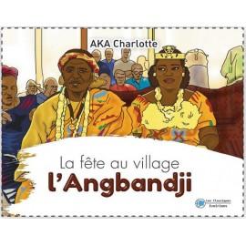 LA FÊTE AU VILLAGE, L'ANGBANDJI