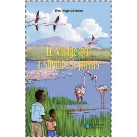 LE VILLAGE QUI A SOMBRÉ À JAMAIS