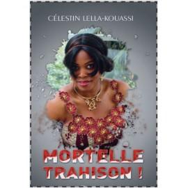 MORTELLE TRAHISON