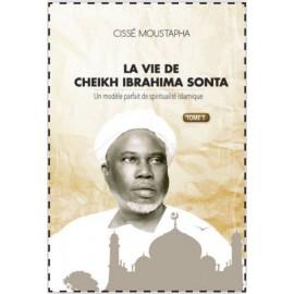 LA VIE DE CHEIKH IBRAHIMA SONTA - TOME 1