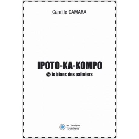 IPOTO-KA-KOMPO OU LE BLANC DES PALMIERS