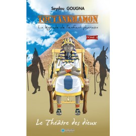 Toutankhamon / Le théâtre des dieux Tome 2